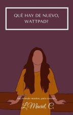 ¿Qué leer en Wattpad? by antonellaCuello8