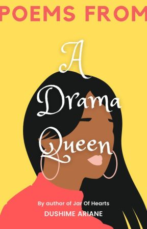 poems from a drama queen by ariane_dushime