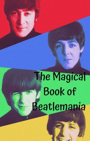 The Magical Book of Beatlemania by KGL1404