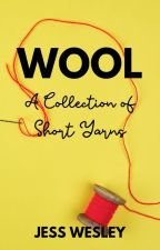 Wool: a Collection of Short Yarns by jesswesleybooks