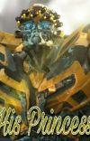 His Princess (Bumblebee X Reader) cover