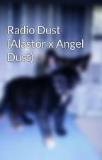 Radio Dust (Alastor x Angel Dust) by TrashforGayThings