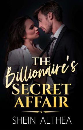The Billionaire's Secret Affair (unedited) by sheinAlthea