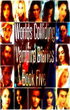 Worlds Colliding (The Vampire Diaries, Book Five) by katherinep97