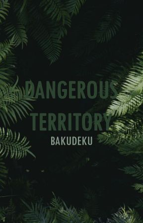 Dangerous Territory by Dekubooty