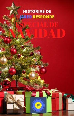 Historias de Jared Responde: Especial de Navidad by AlexisJaredMP