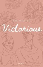 She Will be VicTORIous by MMMRRRRCCCC