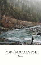Poképocalypse by Kyasen