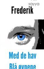 Frederik, og de havblå øynene by sayyatg