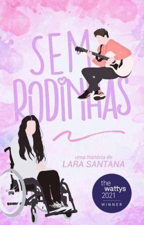 Sem Rodinhas [CONCLUÍDA] by larasanttana