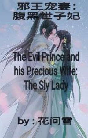 The Evil Prince and his Precious Wife: The Sly Lady by senyharun