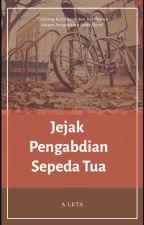 Jejak Pengabdian Sepeda Tua by Arilestari26