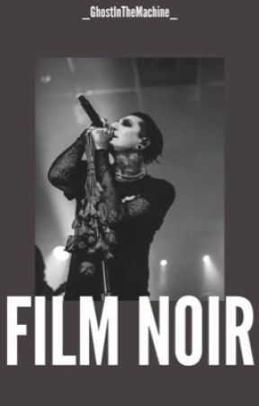 FILM NOIR [CHRIS MOTIONLESS] [✔️] by _GhostInTheMachine_