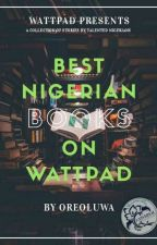 Best Nigerian books on Wattpad  by _plethora