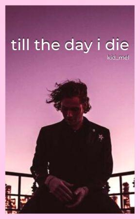till the day i die [luke hemmings] by kid_mel