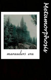 METAMORPHOSIS → Marauders Era cover