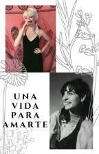 UNA VIDA PARA AMARTE // albalia by marzoenlaplaya
