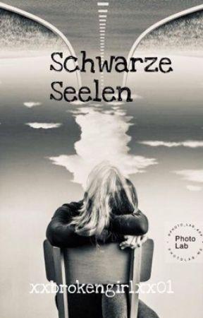 Schwarze Seelen 🖤 by xxBrokengirlxx01