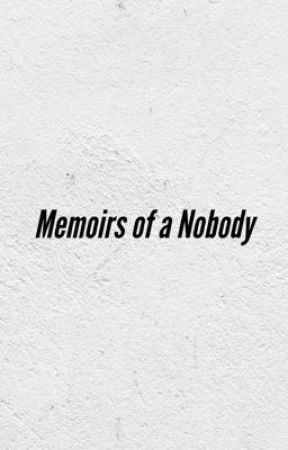 Memoirs of a Nobody by annabellereedwriting