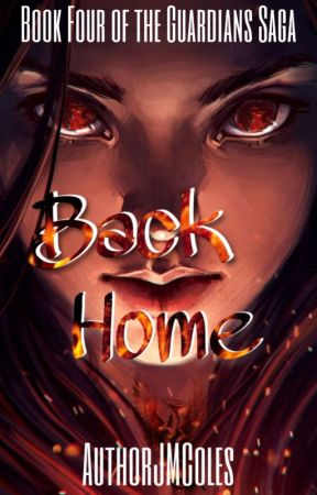 Back Home - Book 4 of the Guardians Sage by AuthorJMColes