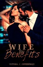 Wife By Benefits✔ by xxinloves