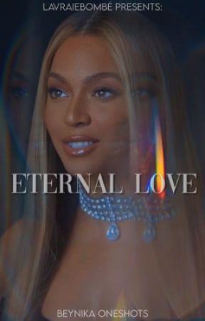 Eternal Love: Beynika Oneshots by LAVRAIEBOMB