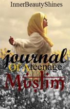 Journal of a Teenage Muslim. by InnerBeautyShines