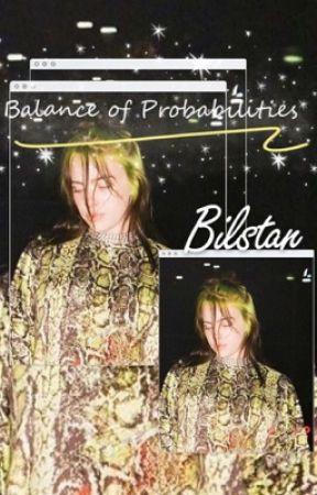 Balance of Probabilities // Billie Eilish by bilstan