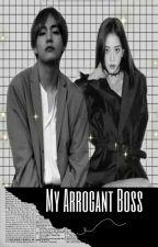 My Arrogant Boss by amena_niti