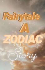 Fairytale~~A Zodiac Story by just_libra