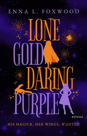 Lone Gold, Daring Purple ✓ by TheTigerWriter