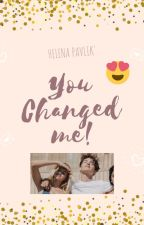 You Changed me! by NOwUNitedbr3