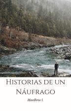 Historias de un Náufrago by maedhrosizaguirre