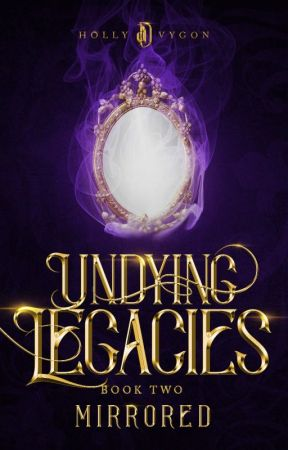 Undying Legacies: Mirrored by SolidBabe
