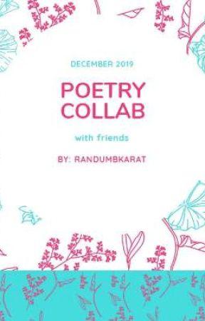 Poetry Collab  by randumbkarat
