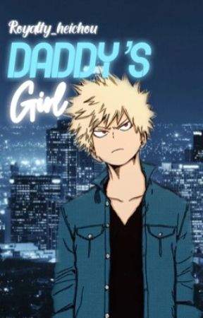 Daddy's Girl || Bakugou x Pregnant! Reader by Royalty_Heichou