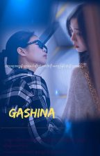 GASHINA (Completed ) by Unpa--J