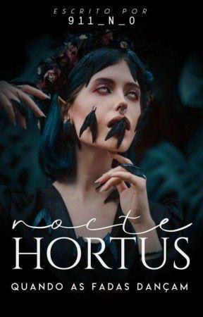Nocte Hortus - Quando As Fadas Dançam  by 911_N_0