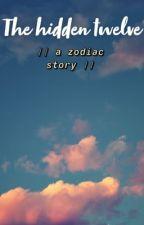 𝕋𝕙𝕖 𝕙𝕚𝕕𝕕𝕖𝕟 𝕥𝕨𝕖𝕝𝕧𝕖 ( Zodiac Story ) by Blaze_ok