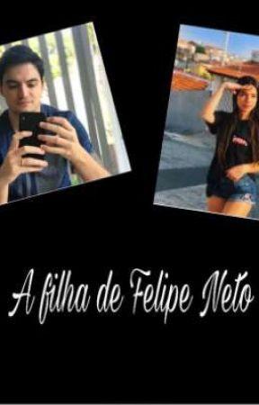 A Filha De Felipe Neto by XzxCeci
