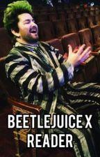 Beetlejuice x reader (FINISHED) by suzywestside