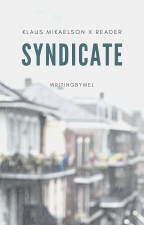 Syndicate - Klaus Mikaelson x Reader by writingbymel