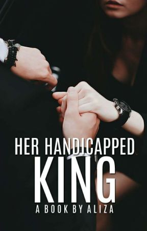 Her Handicapped king by Noori-