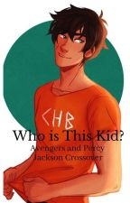 Who is This Kid? | Avengers & PJO by herehavesomefanfic