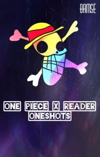 One Piece x Reader Oneshots: v2 [Requests Open] cover