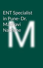 ENT Specialist in Pune- Dr. Madhavi Nachane by MadhaviNachane