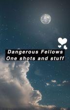 Dangerous fellows - One shots and stuff by Elwyynn