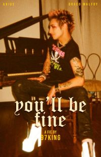 YOU'LL BE FINE, malfoy cover