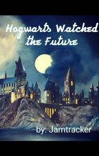 Hogwarts watched the future by jamtracker