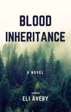 Blood Inheritance (ON HOLD) by babyrs07